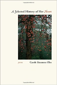 A Selected History of Her Heart by Carole Simmons Oles